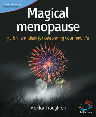Magical Menopause: 52 Brilliant Ideas for Celebrating Your New Life