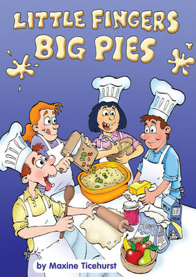 Little Fingers - Big Pies: A Cookery Book for Children