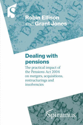 Dealing with Pensions: The Practical Impact of the Pensions Act 2004 on Mergers, Acquisitions and Insolvencies