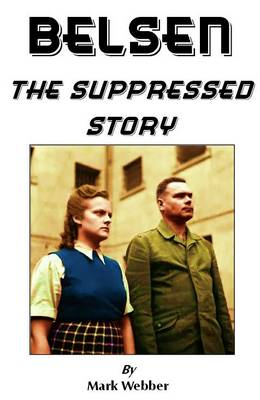 Belsen: The Suppressed Story