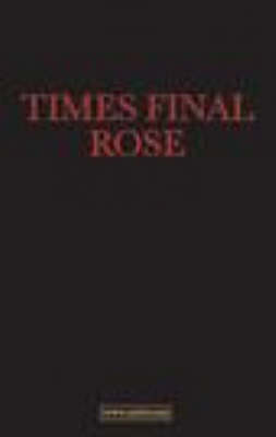 Times Final Rose: A Clandestine Prophecy