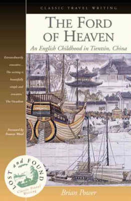 The Ford of Heaven: A Cosmopolitan Childhood in Tientsin, China