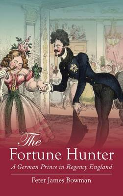 The Fortune Hunter: A German Prince in Regency England