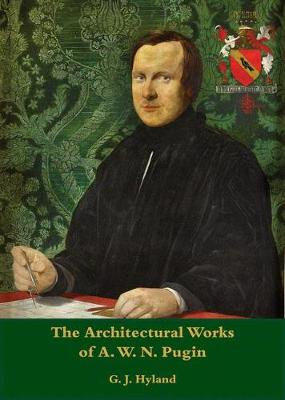 The Architectural Works of A.W.N. Pugin