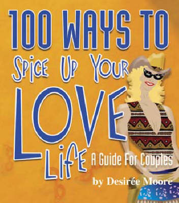 100 Ways to Spice Up Your Love Life