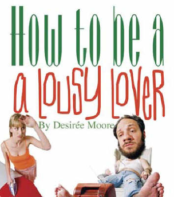 How to be a Lousy Lover