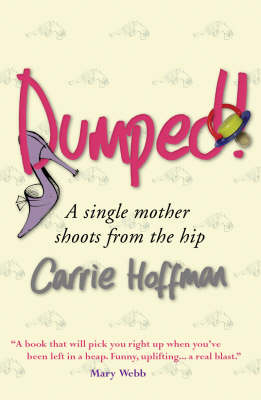 Dumped: A Single Mother Shoots from the Hip