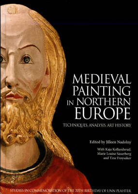 Medieval Painting in Northern Europe:: Techniques, Analysis, Art History