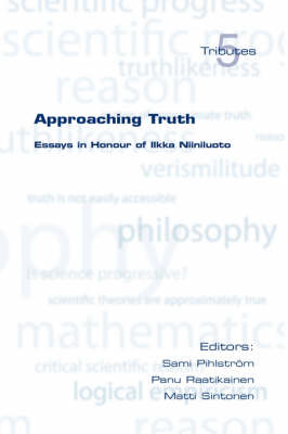 Approaching Truth: Essays in Honour of Ilkka Niiniluoto