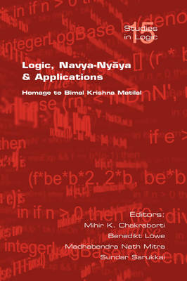 Logic, Navya-Nyaya and Its Applications: Homge to Bimal Krishna Chakraborty