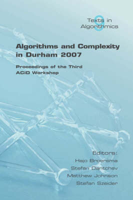 Algorithms and Complexity: Proceedings of the Third ACiD Workshop at Durham