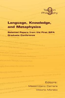 Language, Knowledge and Metaphysics: Proceedings of the First SIFA Graduate Conference
