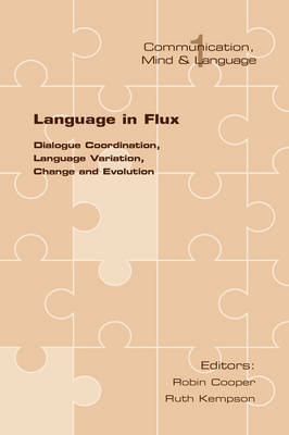 Language in Flux: Dialogue Coordination, Language Variation, Change and Evolution
