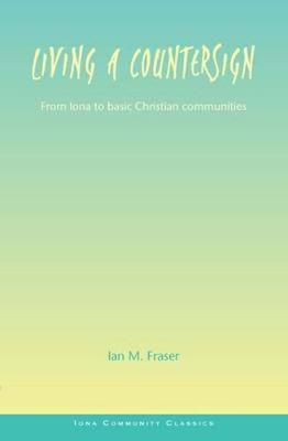 Living a Countersign: From Iona to Basic Christian Communities