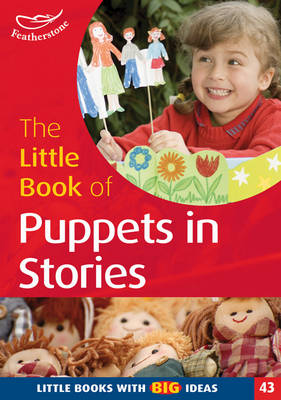 The Little Book of Puppets in Stories: Little Books with Big Ideas