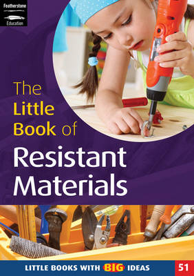 The Little Book of Resistant Materials: Little Books with Big Ideas
