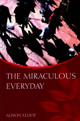The Miraculous Everyday