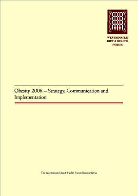 Obesity: Strategy, Communication and Implementation: 2006