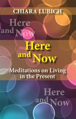 Here and Now: Meditations on Living in the Present