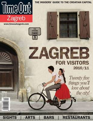 """""""Time Out"""" Visitors' Guide to Zagreb: The Insiders' Guide to the Croatian Capital: 2010"""