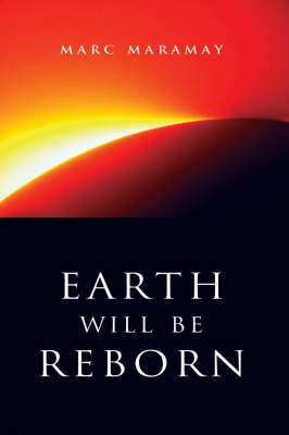 Earth Will be Reborn: A Sacred Wave is Coming