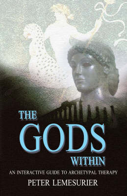 The Gods within: An Interactive Guide to Archetypal Therapy