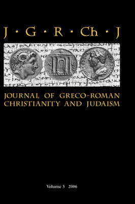 Journal of Greco-Roman Christianity and Judaism: v. 3
