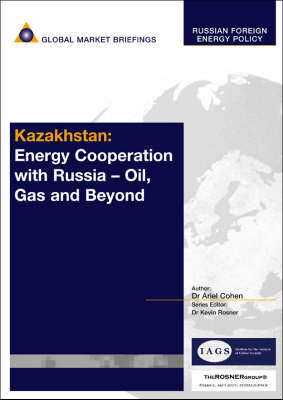 Kazakhstan: Energy Cooperation with Russia - Oil, Gas and Beyond