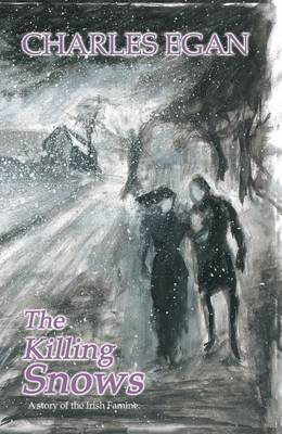 The Killing Snows: A Story of the Irish Famine