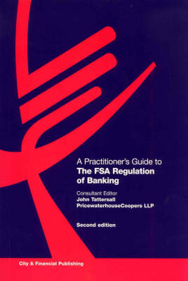 A Practitioner's Guide to The FSA Regulation of Banking