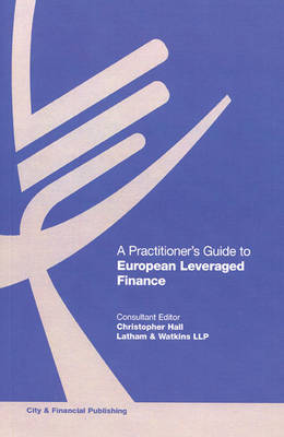 A Practitioner's Guide to European Leveraged Finance