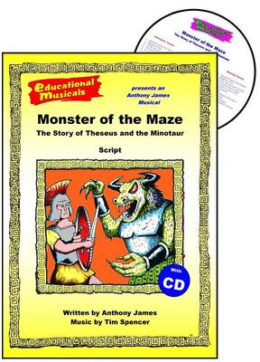 Monster of the Maze: The Story of Theseus and the Minotaur: Script and Score