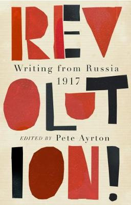 Revolution!: Writing from Russia 1917