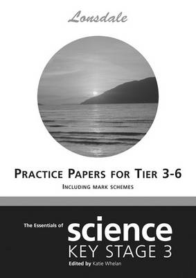 Science Levels 3-6 Practice Papers (inc. Answers): Levels 3-6