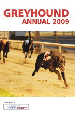 British Greyhound Racing Board Greyhound Annual: 2009