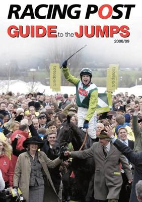 """""""Racing Post"""" Guide to the Jumps: 2008-2009"""