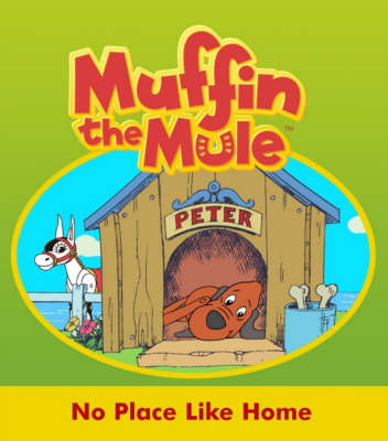 """No Place Like Home: """"Muffin the Mule"""" Story Book"""