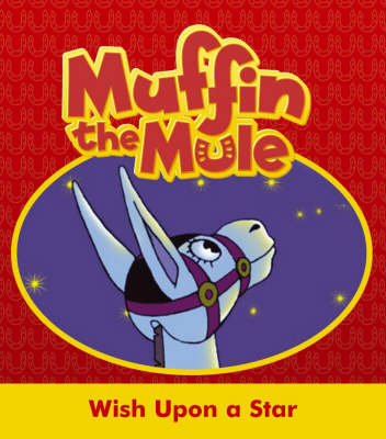 """Wish Upon a Star: """"Muffin the Mule"""" Story Book"""