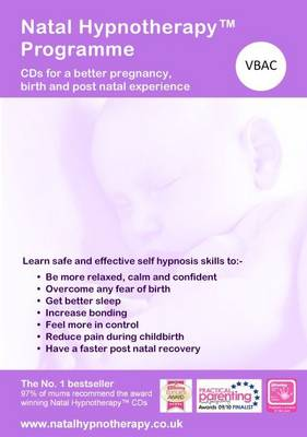 Natal Hypnotherapy Programme (Vaginal Birth After Caesarean): A Self Hypnosis CD Programme for a Better Pregnancy and Birth Experience