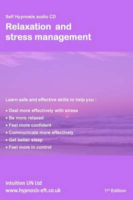 Relaxation and Stress Management: Self Hypnosis