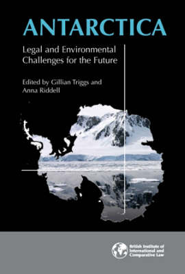 Antarctica: Legal and Environmental Challenges for the Future