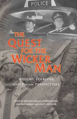 The Quest for the Wicker Man: History, Folklore and Pagan Perspectives
