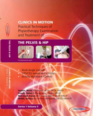 Practical Techniques of Physiotherapy Examination and Treatment of the Pelvis and Hip