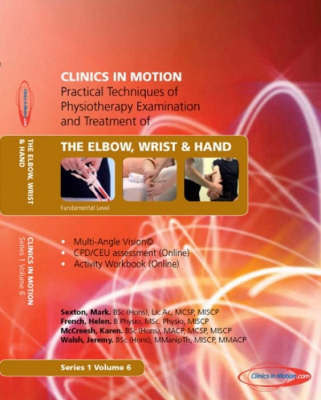 Practical Techniques of Physiotherapy Examination and Treatment of the Elbow Wrist and Hand
