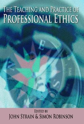 The Teaching and Practice of Professional Ethics