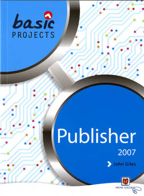 Basic Projects in Publisher 2007