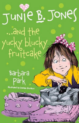 Junie B. Jones... and the Yucky Blucky Fruitcake