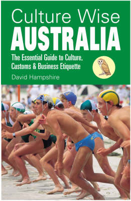 Culture Wise Australia: The Essential Guide to Culture, Customs and Business Etiquette