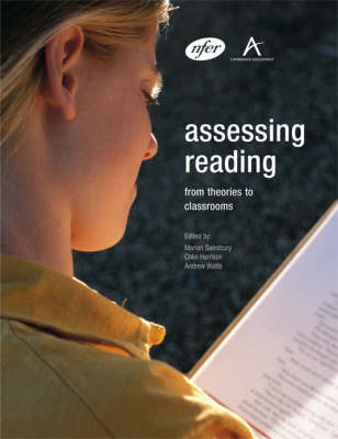 Assessing Reading: from Theories to Classrooms: An International Multi-disciplinary Investigation of the Theory of Reading Assessment and Its Practical Implications at the Beginning of the 21st Century