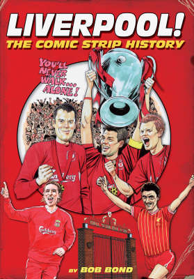 Liverpool!: The Comic Strip History of Liverpool FC